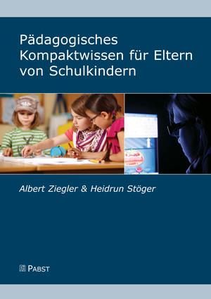 Pädagogisches Kompaktwissen für Eltern von Schulkindern