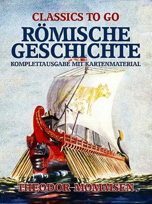 Römische Geschichte - Komplettausgabe mit Kartenmaterial