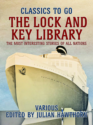 The Lock and Key Library: The Most Interesting Stories of All Nations