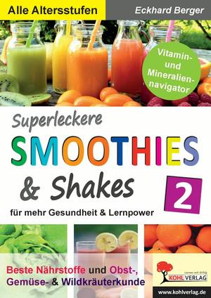 Superleckere SMOOTHIES & Shakes / Band 2
