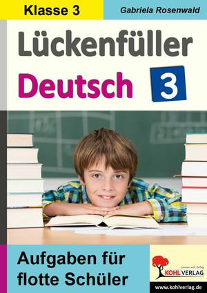 Lückenfüller Deutsch / Klasse 3