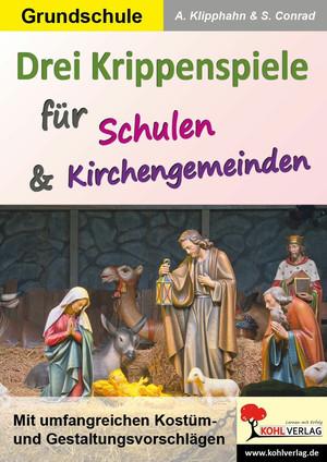 Drei Krippenspiele für Schulen & Kirchengemeinden