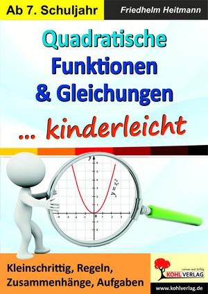 Quadratische Funktionen & Gleichungen ... kinderleicht
