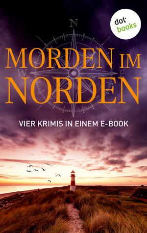 Morden im Norden: Vier Krimis in einem eBook