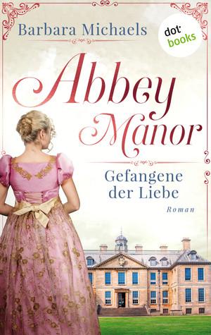 Abbey Manor - Gefangene der Liebe