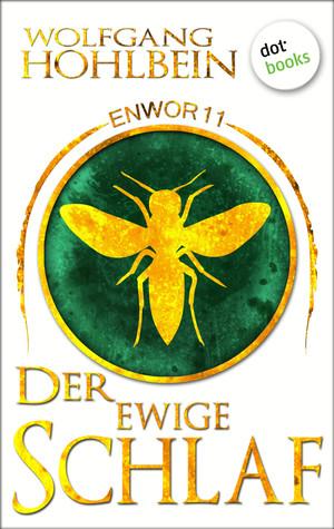 Enwor - Band 11: Der ewige Schlaf