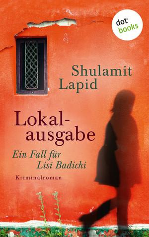 Lokalausgabe - Der erste Fall für Lisi Badichi