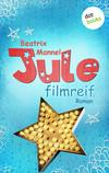 Jule - Band 1: Filmreif