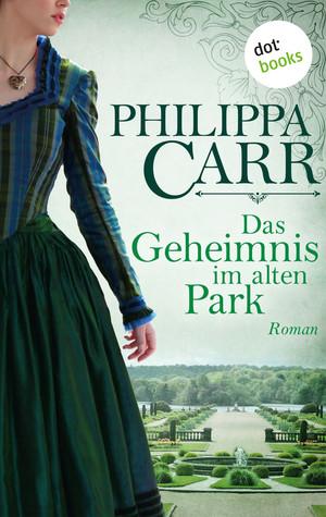 Das Geheimnis im alten Park: Die Töchter Englands - Band 15