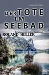 Der Tote im Seebad: Ein Salzkammergut-Krimi