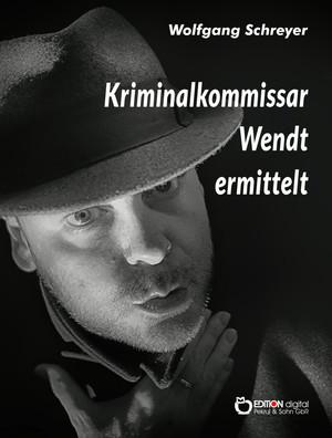 Kriminalkommissar Wendt ermittelt