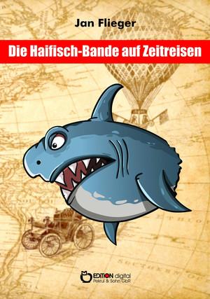 Die Haifischbande auf Zeitreise