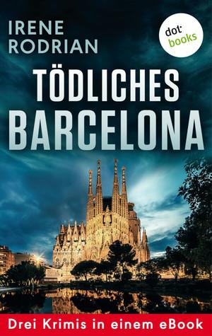Tödliches Barcelona - Drei Krimis in einem eBook