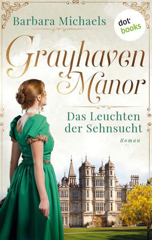 Grayhaven Manor - Das Leuchten der Sehnsucht