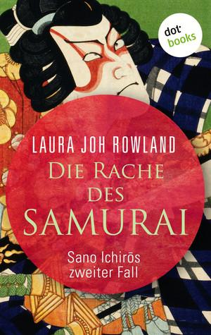 Die Rache des Samurai: Sano Ichir?s zweiter Fall