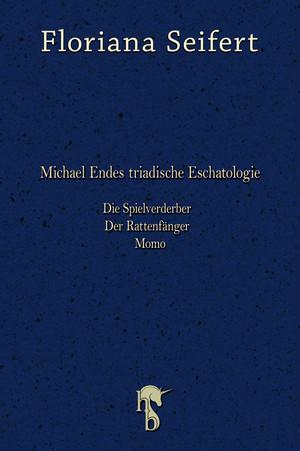 Michael Endes triadische Eschatologie