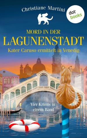 Mord in der Lagunenstadt - Kater Caruso ermittelt in Venedig
