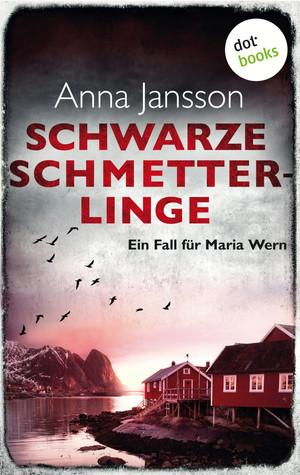 Schwarze Schmetterlinge: Ein Fall für Maria Wern - Band 4