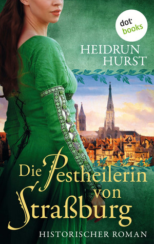 Die Pestheilerin von Straßburg