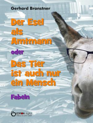 Der Esel als Amtmann oder Das Tier ist auch nur ein Mensch