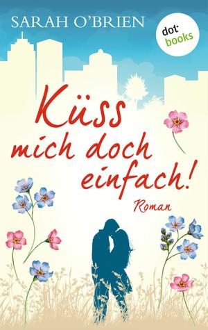 Küss mich doch einfach!