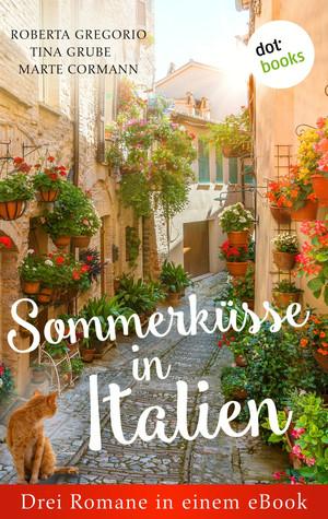 Sommerküsse in Italien: Drei Romane in einem eBook