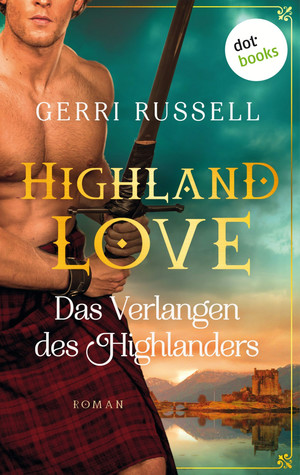 Highland Love - Das Verlangen des Highlanders: Zweiter Roman