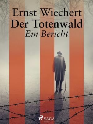 Der Totenwald. Ein Bericht