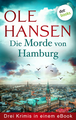 Die Morde von Hamburg: Drei Krimis in einem eBook