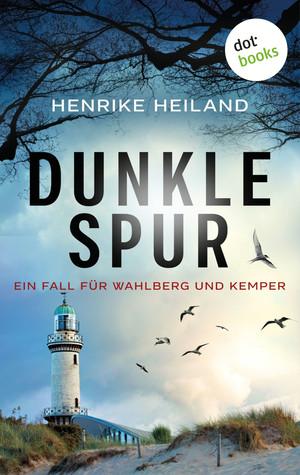 Dunkle Spur: Der zweite Fall für Kemper & Wahlberg