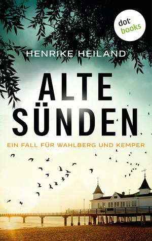 Alte Sünden: Der dritte Fall für Kemper & Wahlberg
