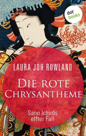 Die rote Chrysantheme: Sano Ichir?s elfter Fall