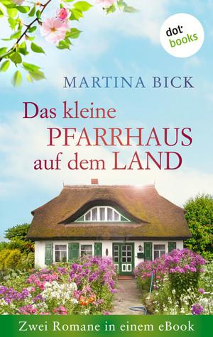 Das kleine Pfarrhaus auf dem Land: Zwei Romane in einem eBook