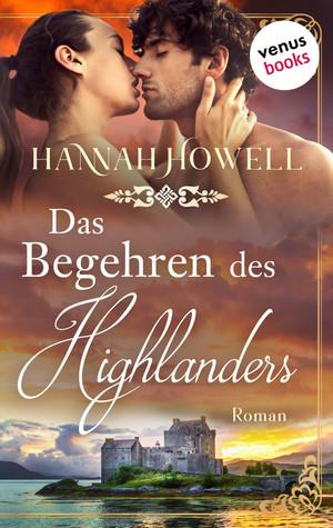 Das Begehren des Highlanders - Highland Dreams: Erster Roman