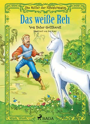Die Ritter der Elfenkönigin 6 - Das weiße Reh
