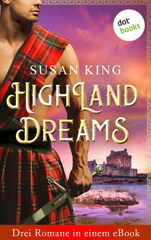 Highland Dreams - Drei Romane in einem eBook