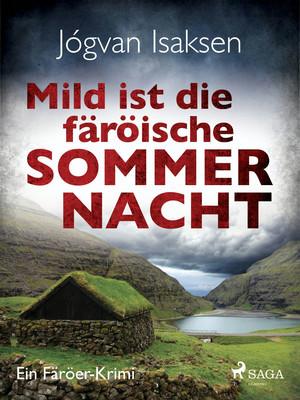 Mild ist die färöische Sommernacht - Ein Färöer-Krimi