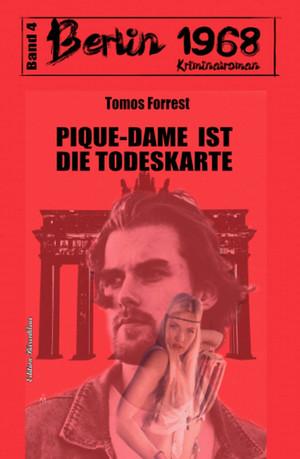 Pique-Dame ist die Todeskarte: Berlin 1968 Kriminalroman - Band 4