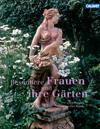Vergrößerte Darstellung Cover: Besondere Frauen und ihre Gärten. Externe Website (neues Fenster)