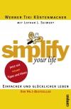 Vergrößerte Darstellung Cover: Simplify your life - einfacher und glücklicher leben. Externe Website (neues Fenster)