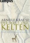 Vergrößerte Darstellung Cover: Die Welt der Kelten. Externe Website (neues Fenster)