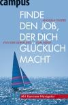 Vergrößerte Darstellung Cover: Finde den Job, der dich glücklich macht. Externe Website (neues Fenster)