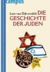 Vergrößerte Darstellung Cover: Die Geschichte der Juden. Externe Website (neues Fenster)