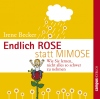 Endlich Rose statt Mimose