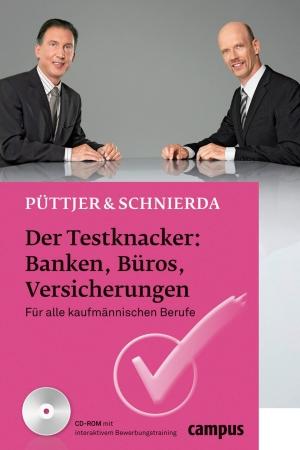 Der Testknacker: Banken, Büros, Versicherungen