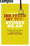 Vergrößerte Darstellung Cover: Ihr Pferd ist tot? Steigen Sie ab!. Externe Website (neues Fenster)