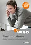 Finanzprodukte: richtig verstehen, sicher auswählen