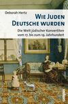 Wie Juden Deutsche wurden