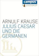 Julius Caesar und die Germanen