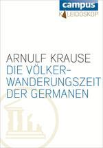 Die Völkerwanderungszeit der Germanen